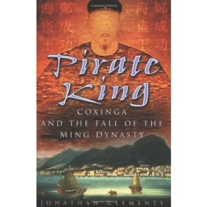 The Pirate King: Coxinga and the Fall of the Ming Dynasty