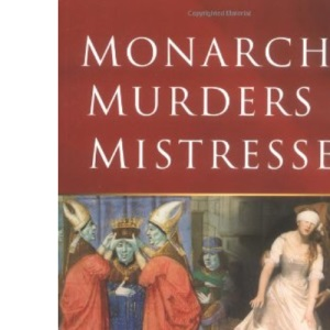 Monarchs, Murders and Mistresses: A Book of Royal Days