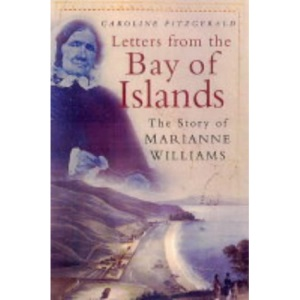 Letters from the Bay of Islands: Story of Marianne Williams