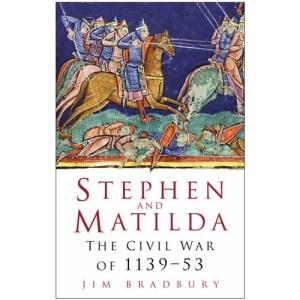 Stephen and Matilda: The Civil War of 1139-53
