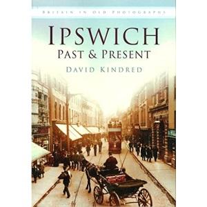 Ipswich Past and Present