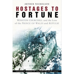 Hostages to Fortune: Winston Churchill and the Loss of the Prince of Wales and Repulse