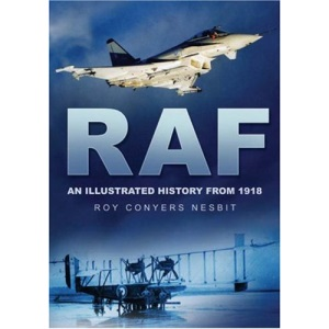 RAF: An Illustrated History from 1918