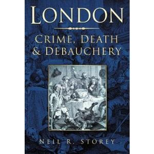 London: Crime, Death and Debauchery