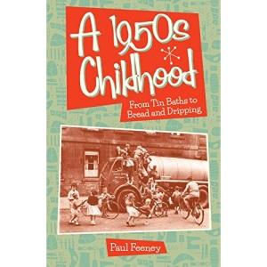 A 1950s Childhood: From Tin Baths to Bread and Dripping