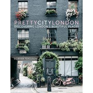 prettycitylondon: Discovering London's Beautiful Places: 1 (The Pretty Cities, 1)