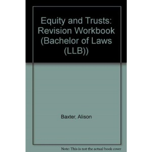 Equity and Trusts: Revision Workbook (LLB)