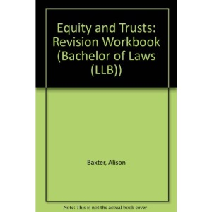 Equity and Trusts: Revision Workbook (Bachelor of Laws (LLB))