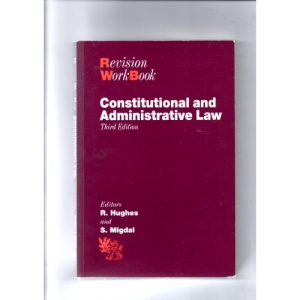 Constitutional and Administrative Law: Revision Workbook (Bachelor of Laws (LLB))