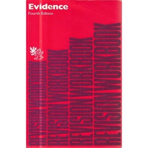 Evidence: Revision Workbook (Bachelor of Laws (LLB) S.)