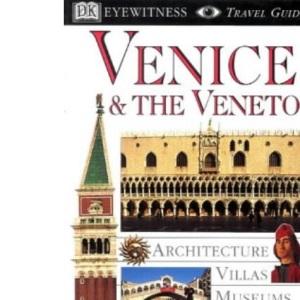 Venice and Veneto (DK Eyewitness Travel Guide)