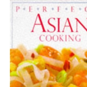 Perfect Asian Cooking