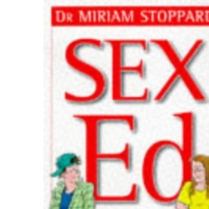 Sex Education: growing up, relationships, and sex (Dorling Kindersley Health Care)