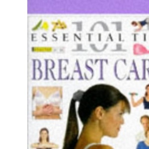 Breast Care (101 essential tips)