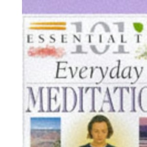 Everyday Meditation (101 Essential Tips)