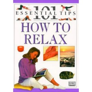 DK 101s: 42 How to Relax (101 Essential Tips)