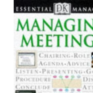 Essential Managers: Managing Meetings