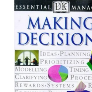 Making Decisions (Essential Managers)