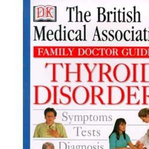 Thyroid Disorders (BMA Family Doctor)