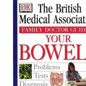 Your Bowels (BMA Family Doctor)