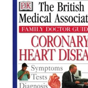 Coronary Heart Disease (BMA Family Doctor)