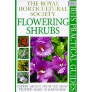 Flowering Shrubs (The Royal Horticultural Society Practical Guides)