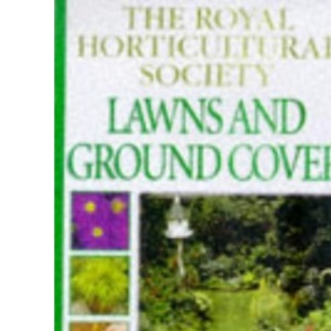 Lawns & Ground Cover (RHS Practical Guides)
