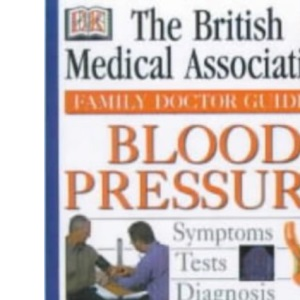 BMA Family Doctor Series: Understanding Blood Pressure