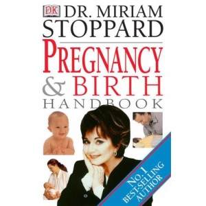 Dr. Miriam Stoppard: Pregnancy and Birth Handbook (DK Living)