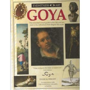 Goya (Eyewitness Art)