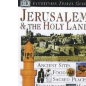 Jerusalem and the Holy Land (DK Eyewitness Travel Guide)