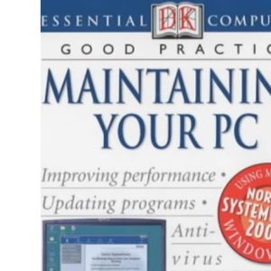 Essential Computers: Maintaining Your PC