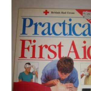 New Practical First Aid (British Red Cross)