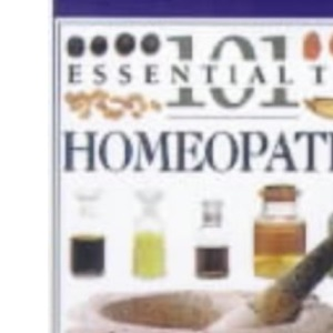 Homeopathy (101 Essential Tips)