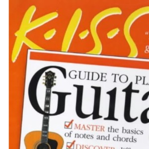 KISS Guides: Guitar