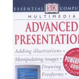 Essential Computers: Advanced Presentations