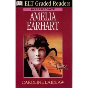 Dk ELT Graded Readers - Intermediate: Amelia Earhart