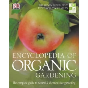The HDRA Encyclopedia of Organic Gardening (Henry Doubleday Research Asc)