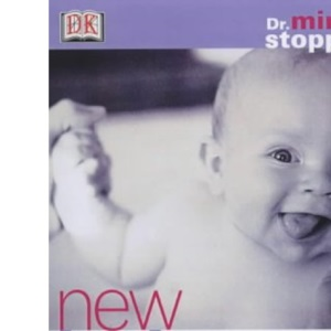 New Babycare Book: A Practical Guide to the First Three Years (Dorling Kindersley health care)