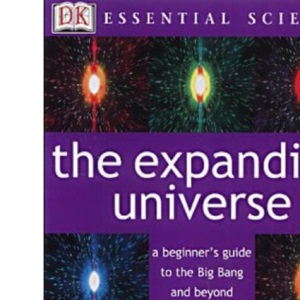 The Expanding Universe (Essential Science)