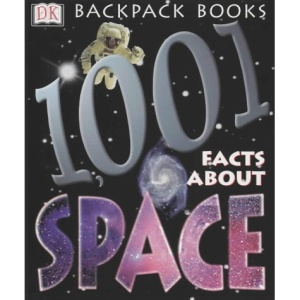 1001 Facts About Space (Backpack Books)