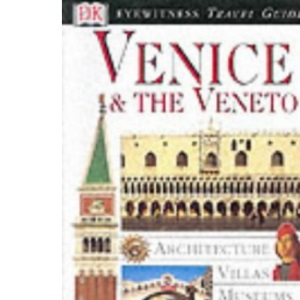 Venice and Veneto (Eyewitness Travel Guides)