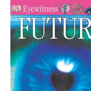 Future (Eyewitness Guides)
