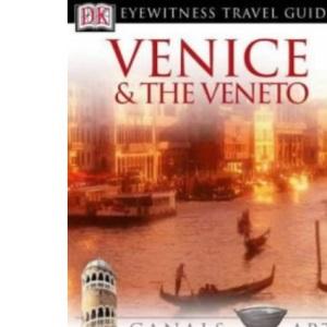 DK Eyewitness Travel Guide: Venice & Veneto