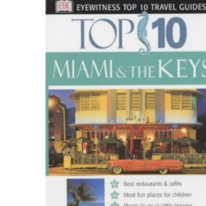 Miami and the Keys (DK Eyewitness Top 10 Travel Guide)