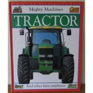 Mighty Machines : Tractor