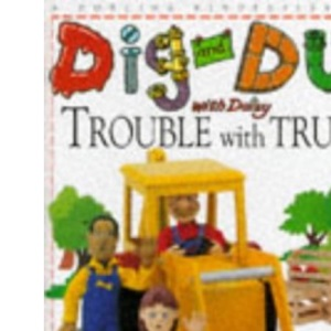 Trouble with Trucks (Dig & Dug with Daisy)