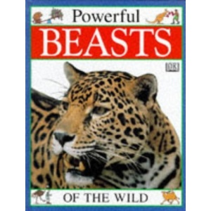 Powerful Beasts of the Wild (Mighty Beasts)