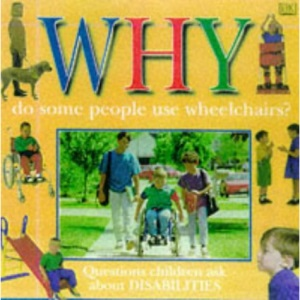 Why Do Some People Use Wheelchairs? (Why Books)