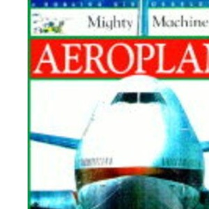 Aeroplane (Mighty Machines)